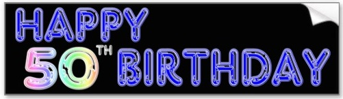 happy_50th_birthday_gifts_and_birthday_apparel_bumper_sticker-r86c68aaeaf9b4722ab539d748bf845c0_v9wht_8byvr_512